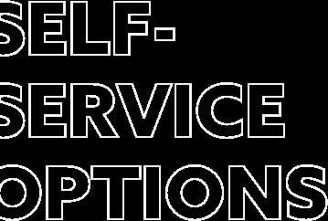 SELF-SERVICE OPTIONS